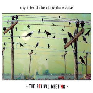 My Friend The Chocolate Cake