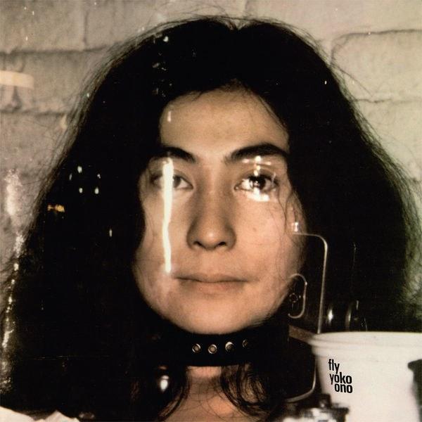 Spill Album Review Yoko Ono Fly Reissue The Spill Magazine