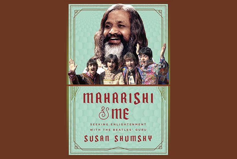 SPILL BOOK REVIEW: SUSAN SHUMSKY - MAHARISHI & ME: SEEKING