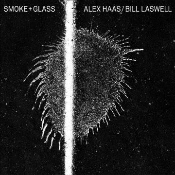 Alex Haas & Bill Laswell